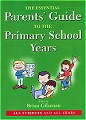 The Essential Parents Guide To The Primary School Years (All Subject and All Years)