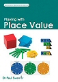 Dr. Paul Swan Book - Playing with Place Value